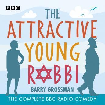 The Attractive Young Rabbi: The Complete BBC Radio comedy