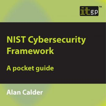 NIST Cybersecurity Framework: A pocket guide, Alan Calder