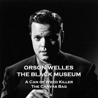 The Black Museum - Volume 4 - A Can of Weed Killer & The Canvas Bag