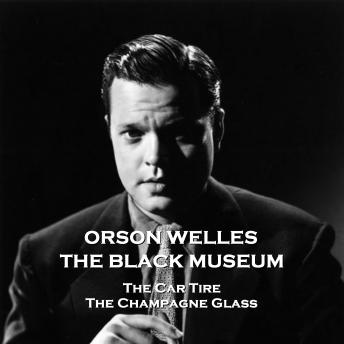 The Black Museum - Volume 5 - The Car Tire & The Champagne Glass