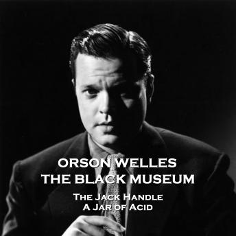 The Black Museum - Volume 10 - The Jack Handle & A Jar of Acid