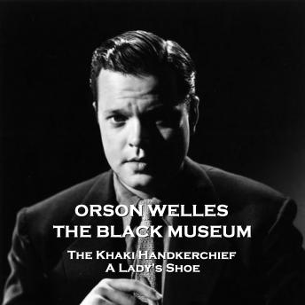 The Black Museum - Volume 11 - The Khaki Handkerchief & A Lady's Shoe