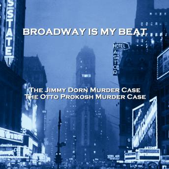 Download Broadway Is My Beat - Volume 1 - The Jimmy Dorn Murder Case & The Otto Prokosh Murder Case by David Friedkin, Morton S. Fine