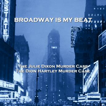 Download Broadway Is My Beat - Volume 11 - The Juile Dixon Murder Case & The Dion Hartley Murder Case by David Friedkin, Morton S. Fine