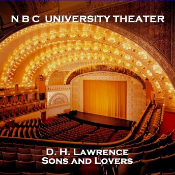 N B C University Theater - Sons and Lovers