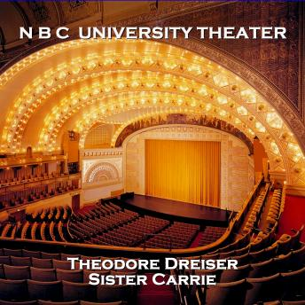 N B C University Theater - Sister Carrie