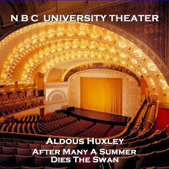 N B C University Theater - After Many A Summer Dies The Swan