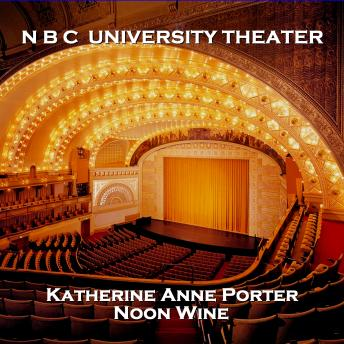 N B C University Theater - Noon Wine, Audio book by Katherine Anne Porter
