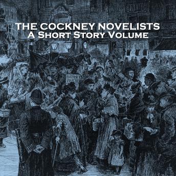 The Cockney Novelists - A Short Story Volume