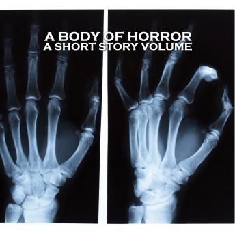 A Body of Horror - A Short Story Volume