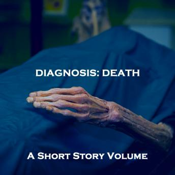 A Diagnosis of Death. A Short Story Volume