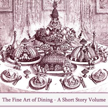 The Art Of Fine Dining - A Short Story Volume