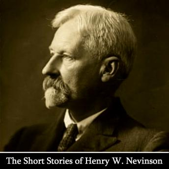 The Short Stories Of Henry W. Nevison