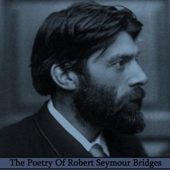 The Poetry of Robert Seymour Bridges