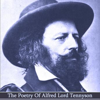 The Poetry Of Alfred Lord Tennyson