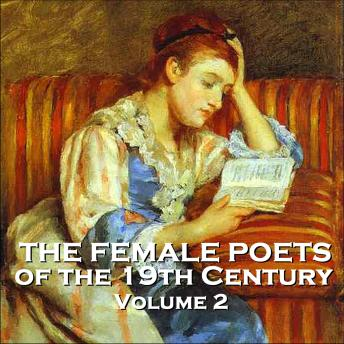 The Female Poets of the Nineteenth Century - Volume 2