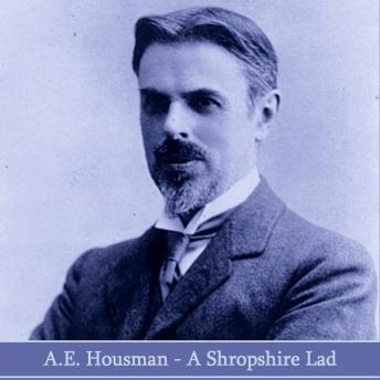 A.E. Housman - A Shropshire Lad
