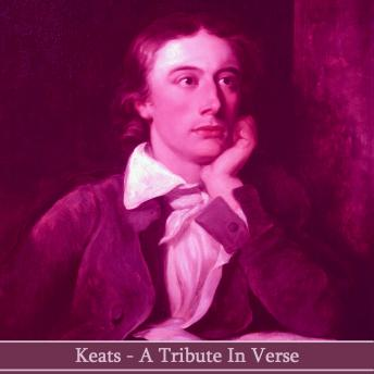 John Keats - A Tribute in Verse