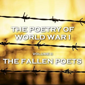 The Poetry of World War I - Vol II - The Fallen Poets