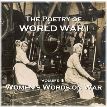 The Poetry of World War I - Volume III - Women's Word on War
