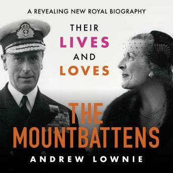 Mountbattens: Their Lives & Loves, Andrew Lownie