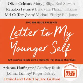 Download Letter To My Younger Self: The Big Issue Presents... 100 Inspiring People on the Moments That Shaped Their Lives by Jane Graham, The Big Issue