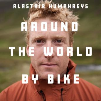 Alastair Humphreys: Around the World by Bike sample.