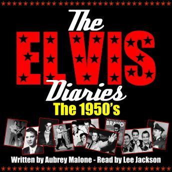 The Elvis Diaries - The 1950's, Aubrey Malone