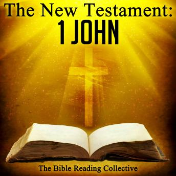 The New Testament: 1 John