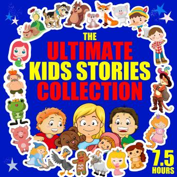 The Ultimate Kids Stories Collection - 7.5 Hours