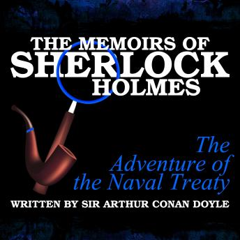 The Memoirs of Sherlock Holmes - The Adventure of the Naval Treaty, Sir Arthur Conan Doyle