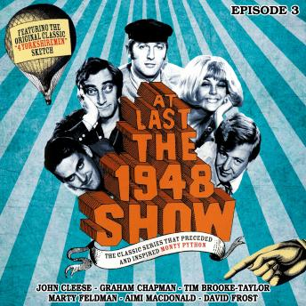 Download At Last the 1948 Show - Volume 3 by John Cleese, Graham Chapman, Tim Brooke-Taylor, Marty Feldman, Ian Fordyce