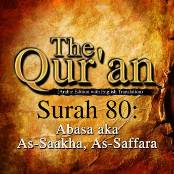 The Qur'an - Surah 80 - Abasa aka As-Saakha, As-Saffara, Traditonal