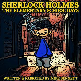 Sherlock Holmes: The Elementary School Days