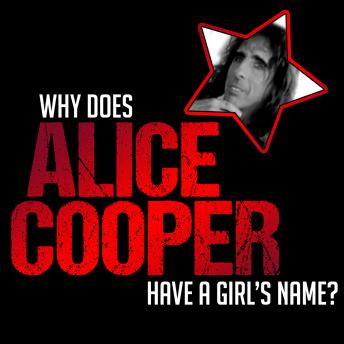 Why does Alice Cooper have a Girl's name?