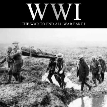 Download WWI: The War to End all War, Part I by Liam Dale