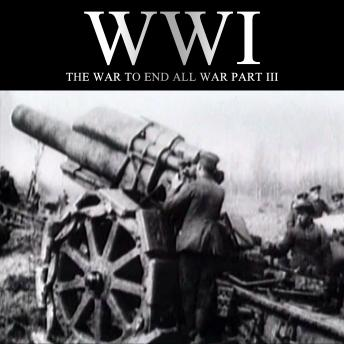 Download WWI: The War to End all War, Part III by Liam Dale