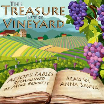 The Treasure in the Vineyard: Aesop's Fables Reimagined