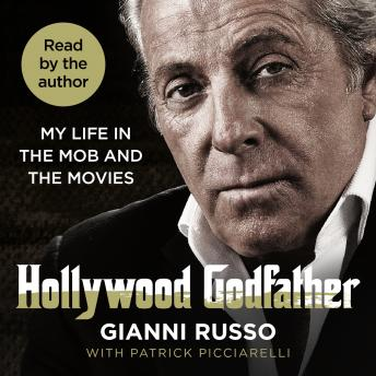 Hollywood Godfather: The most authentic mafia book you'll ever read, Audio book by Gianni Russo