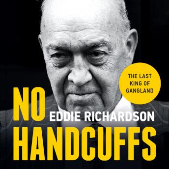 Download No Handcuffs: The Final Word on My War with The Krays by Eddie Richardson