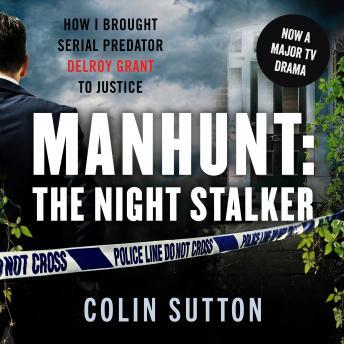 Manhunt: The Night Stalker: Now a major TV drama starring Martin Clunes