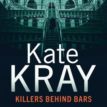 Download Killers Behind Bars: Britain's Deadliest Murderers Tell Their Stories by Kate Kray