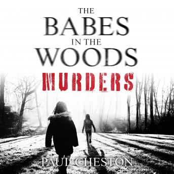 Download Babes in the Woods Murders: The shocking true story of how child murderer Russell Bishop was finally brought to justice by Paul Cheston