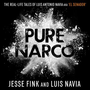 Pure Narco, Luis Navia And Jesse Fink