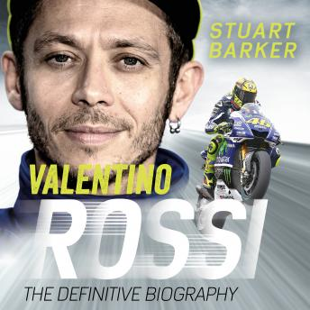 Download Valentino Rossi: The Definitive Biography by Stuart Barker