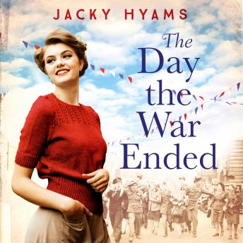 The Day The War Ended: Untold true stories from the last days of the war