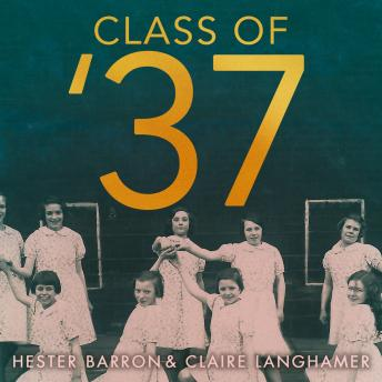 The Class of '37: Voices from Working-class Girlhood