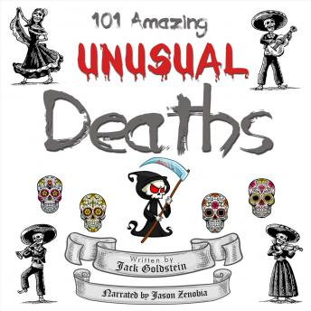 Download 101 Amazing Unusual Deaths by Jack Goldstein