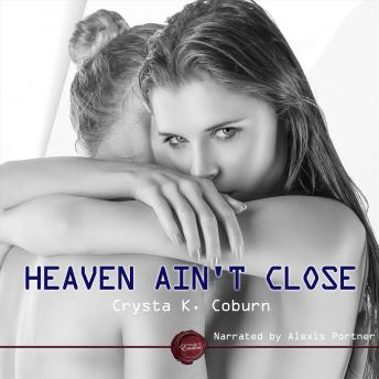 Download Heaven Ain't Close by Crysta K. Coburn