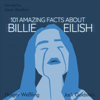 Download 101 Amazing Facts about Billie Eilish by Jack Goldstein